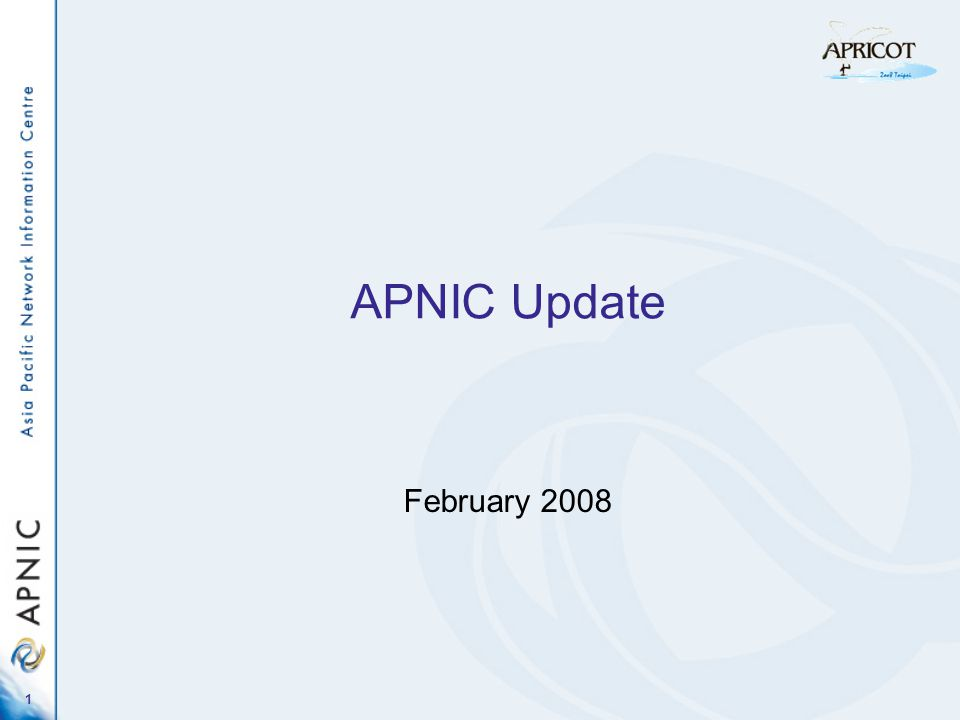 1 APNIC Update February 2008