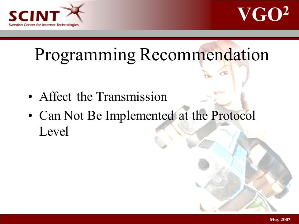 VGO 2 May 2003 Programming Recommendation Affect the Transmission Can Not Be Implemented at the Protocol Level
