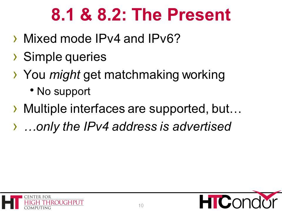 › Mixed mode IPv4 and IPv6.