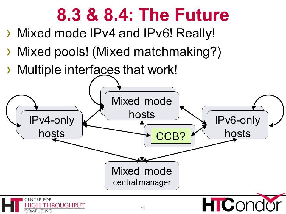 › Mixed mode IPv4 and IPv6. Really. › Mixed pools.