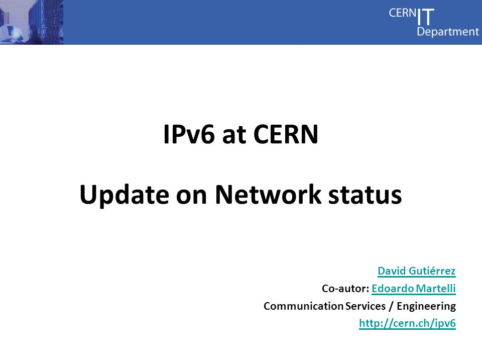 1 IPv4 exhaustion consequences In general: Problematic for new players to join the IPv4 Internet o Part of the Internet will be IPv6 only Difficult to deploy new large services based on IPv4 (virtualization, clouds, mobile devices...) o Users hidden behind layers of NAT (CGN) For CERN, IPv6 is necessary to: Keep reaching all remote users Deploy new large scale services