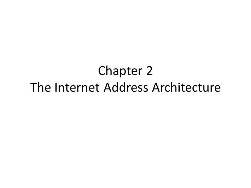 Chapter 2 The Internet Address Architecture