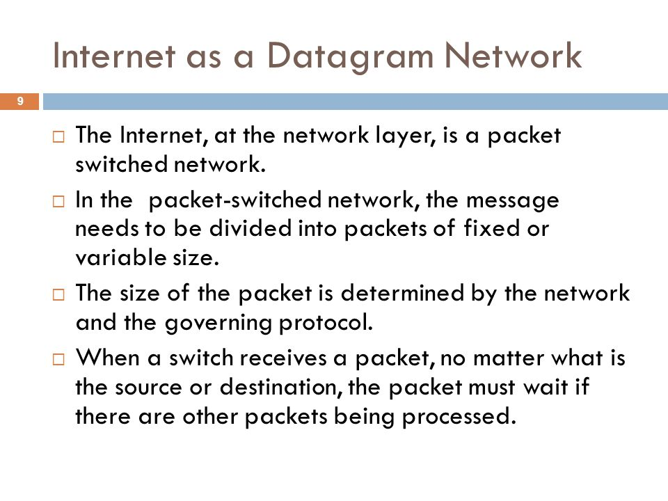 Packet Switching Networks  Packet switching uses either the virtual circuit approach or the datagram approach.