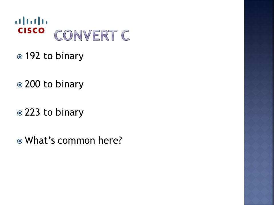  192 to binary  200 to binary  223 to binary  What's common here?