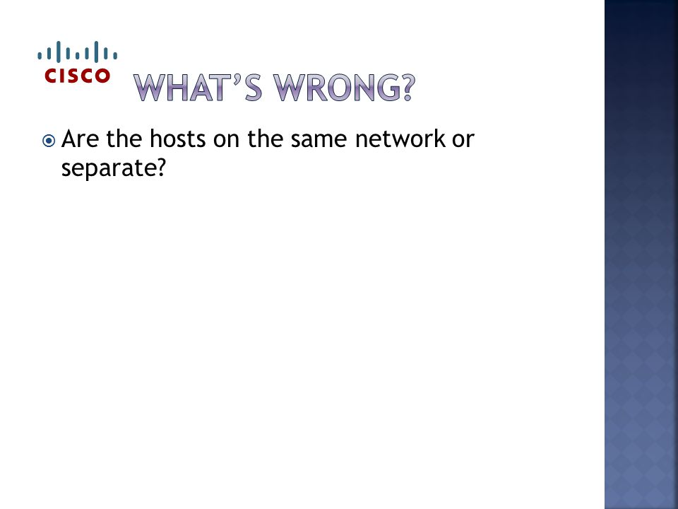  Are the hosts on the same network or separate