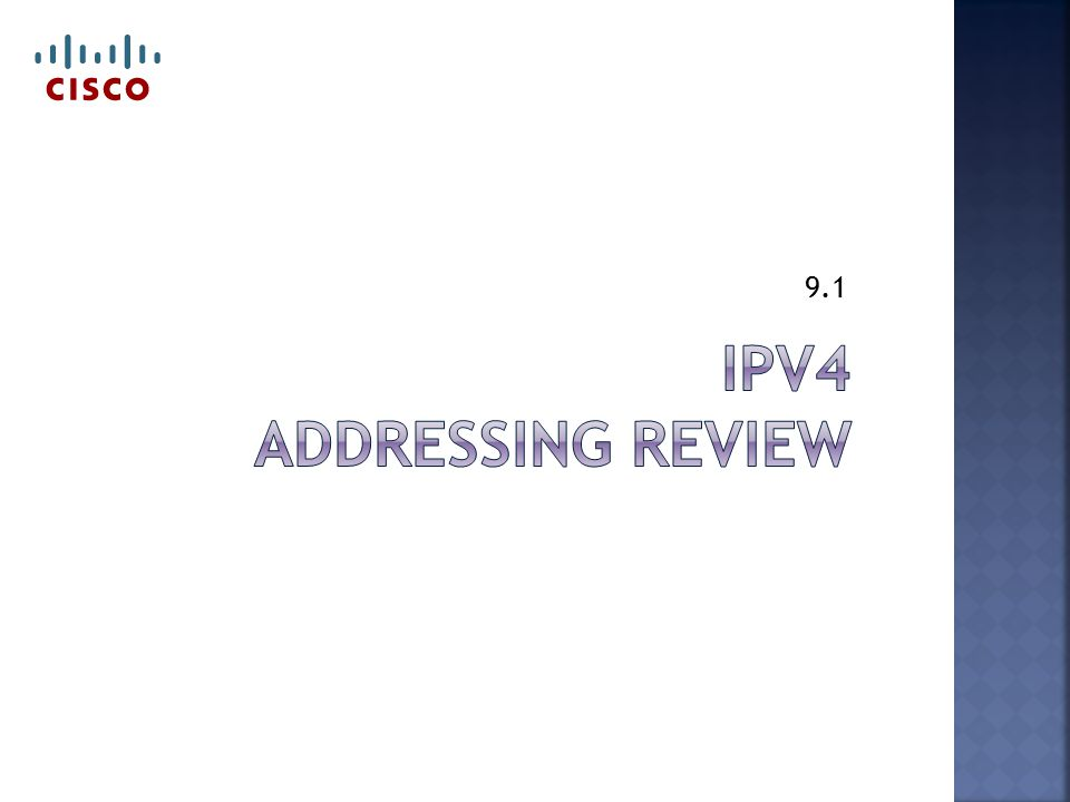  How many bits in an IPv4 address. 32  How many octets in an IPv4 address.