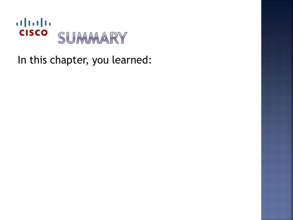 In this chapter, you learned: