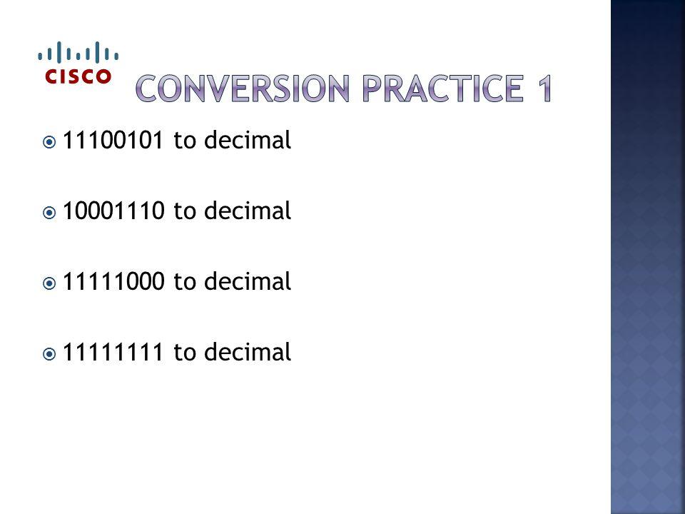  11100101 to decimal  10001110 to decimal  11111000 to decimal  11111111 to decimal