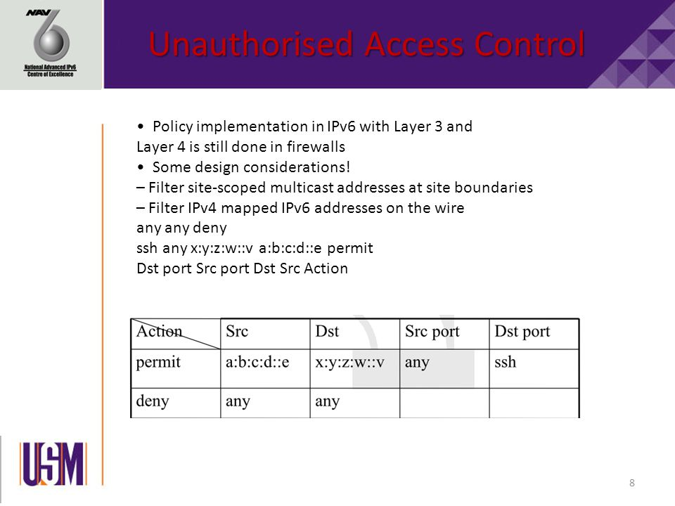8 Policy implementation in IPv6 with Layer 3 and Layer 4 is still done in firewalls Some design considerations.