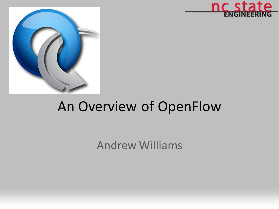 An Overview of OpenFlow Andrew Williams