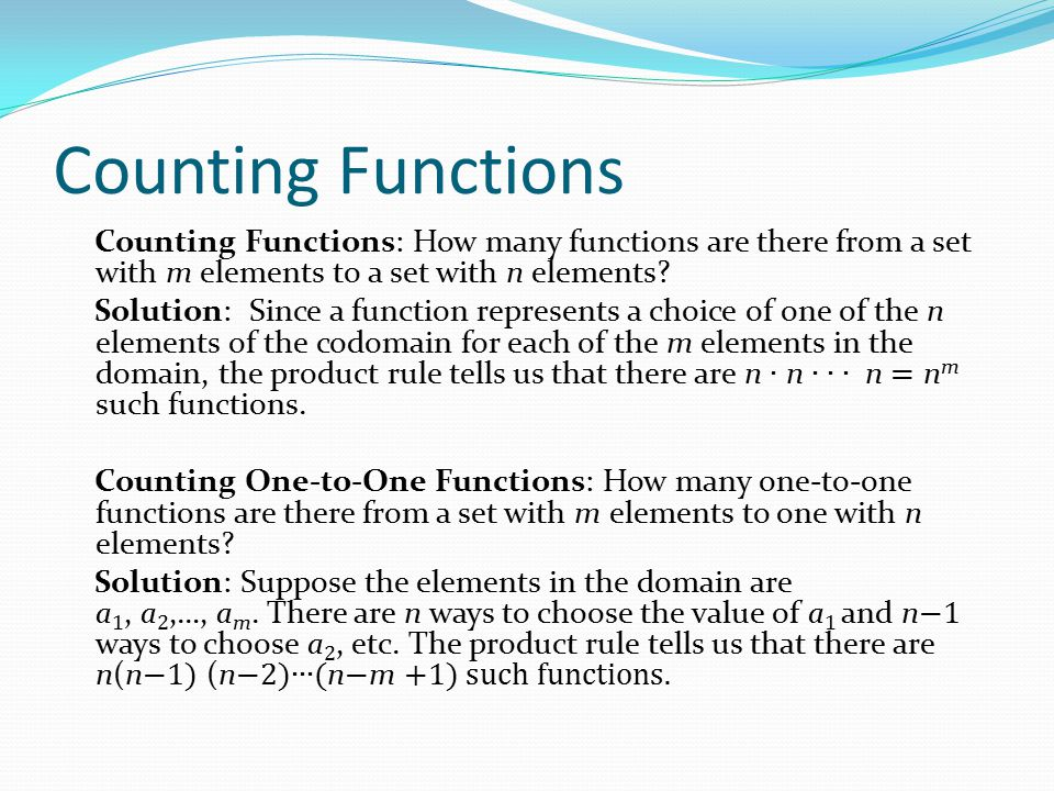 Counting Functions Counting Functions: How many functions are there from a set with m elements to a set with n elements? Solution: Since a function re