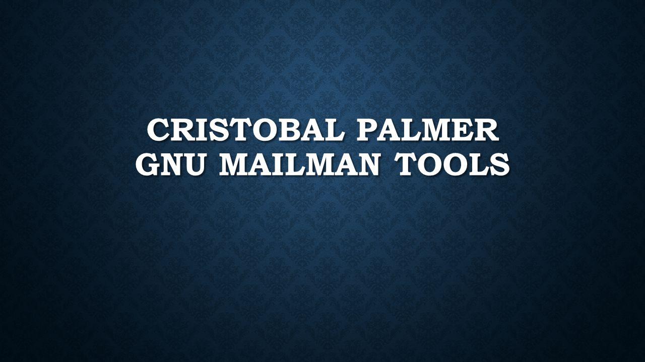 CRISTOBAL PALMER GNU MAILMAN TOOLS