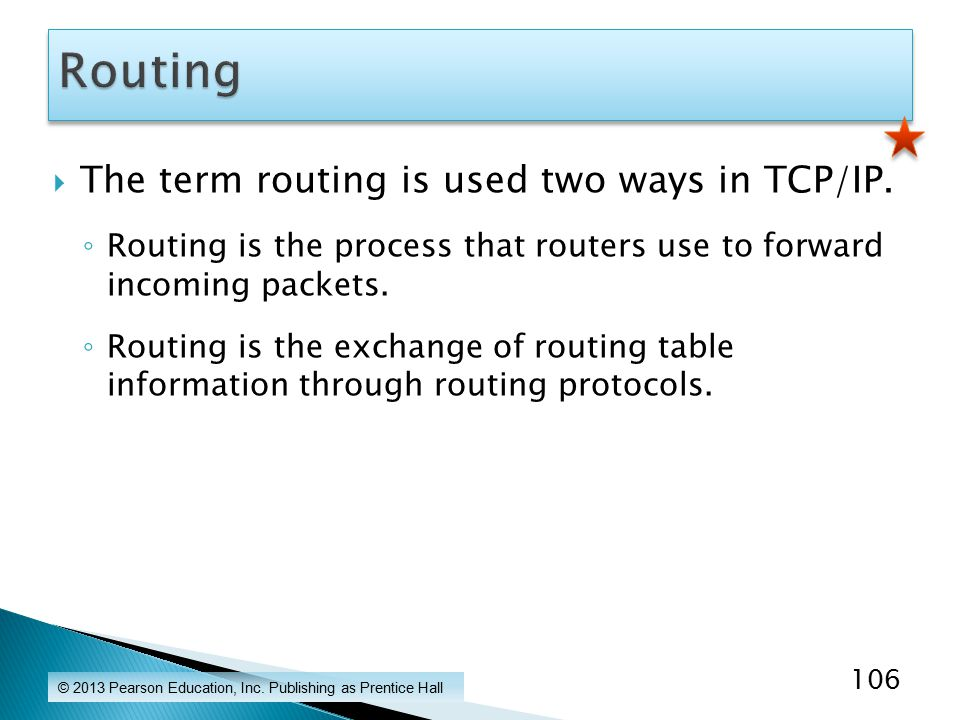  The term routing is used two ways in TCP/IP.