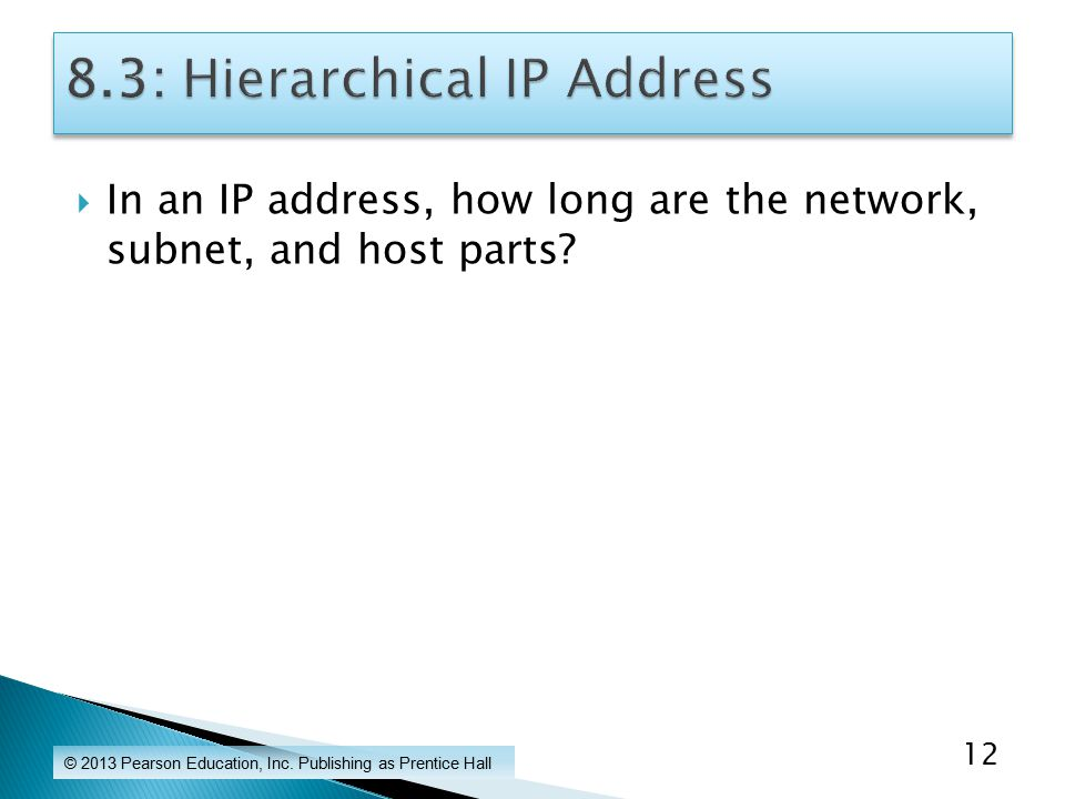  In an IP address, how long are the network, subnet, and host parts.