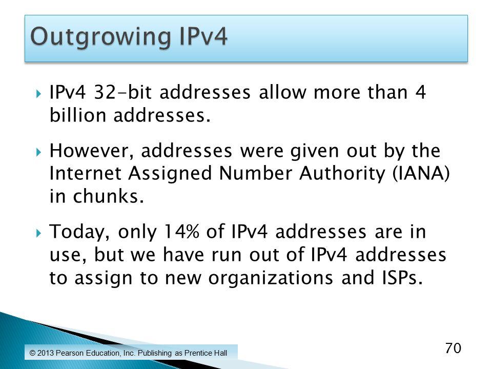  IPv4 32-bit addresses allow more than 4 billion addresses.