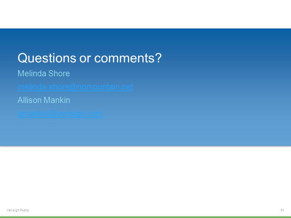 Verisign Public Questions or comments.
