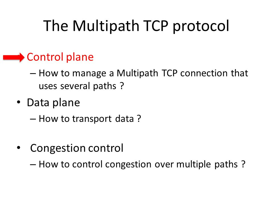 The Multipath TCP protocol Control plane – How to manage a Multipath TCP connection that uses several paths .