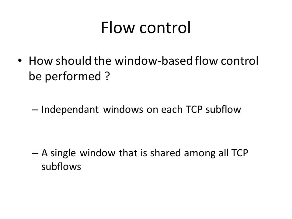 Flow control How should the window-based flow control be performed .