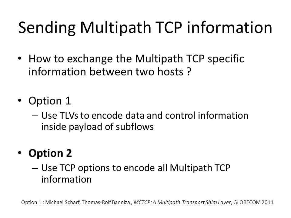 Sending Multipath TCP information How to exchange the Multipath TCP specific information between two hosts .