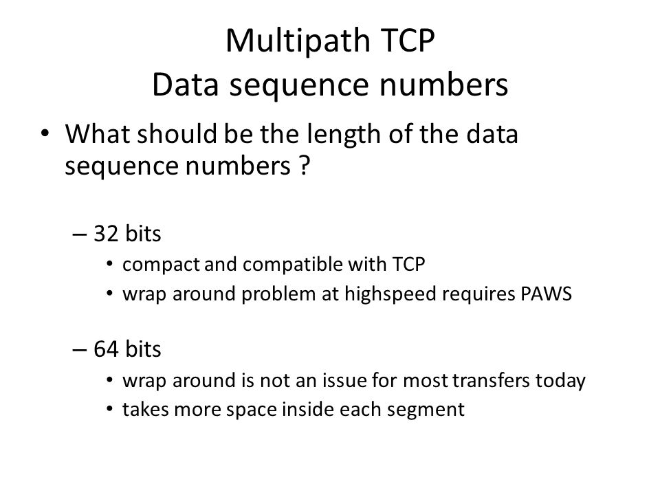 Multipath TCP Data sequence numbers What should be the length of the data sequence numbers .
