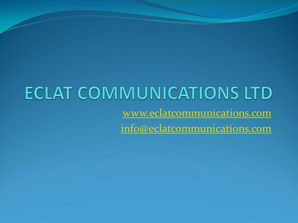 www.eclatcommunications.com info@eclatcommunications.com
