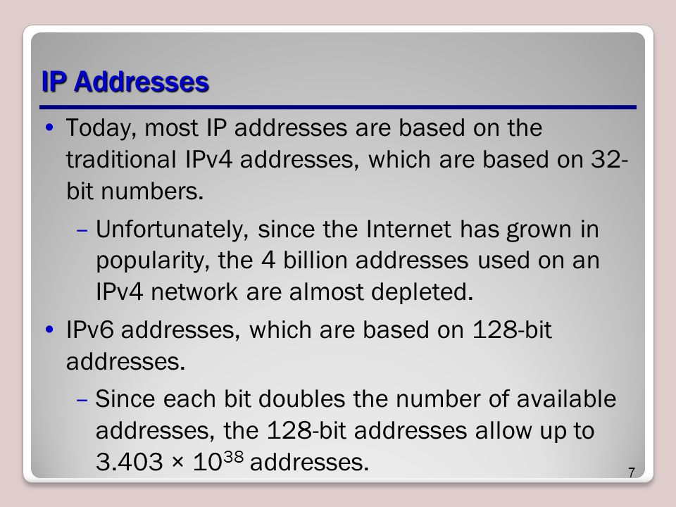 IP Addresses When shown, an IPv4 address is expressed in dot-decimal notation consisting of four numbers (w.x.y.z), each ranging from 0 to 255.