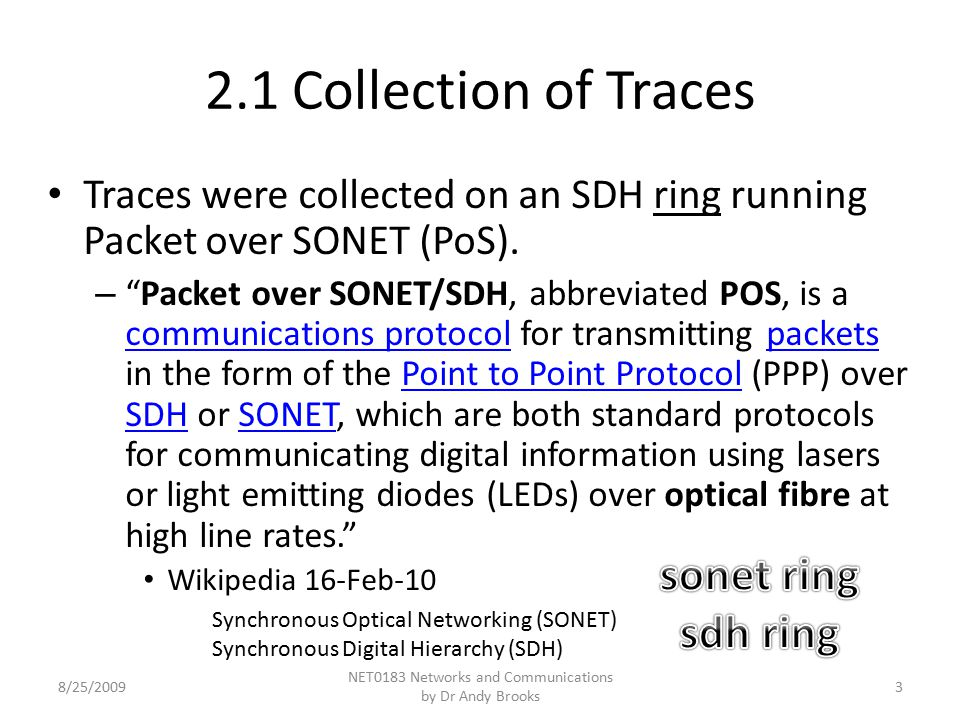 On the two OC-192 links (two directions) we use optical splitters attached to two Endace DAG6.2SE cards.