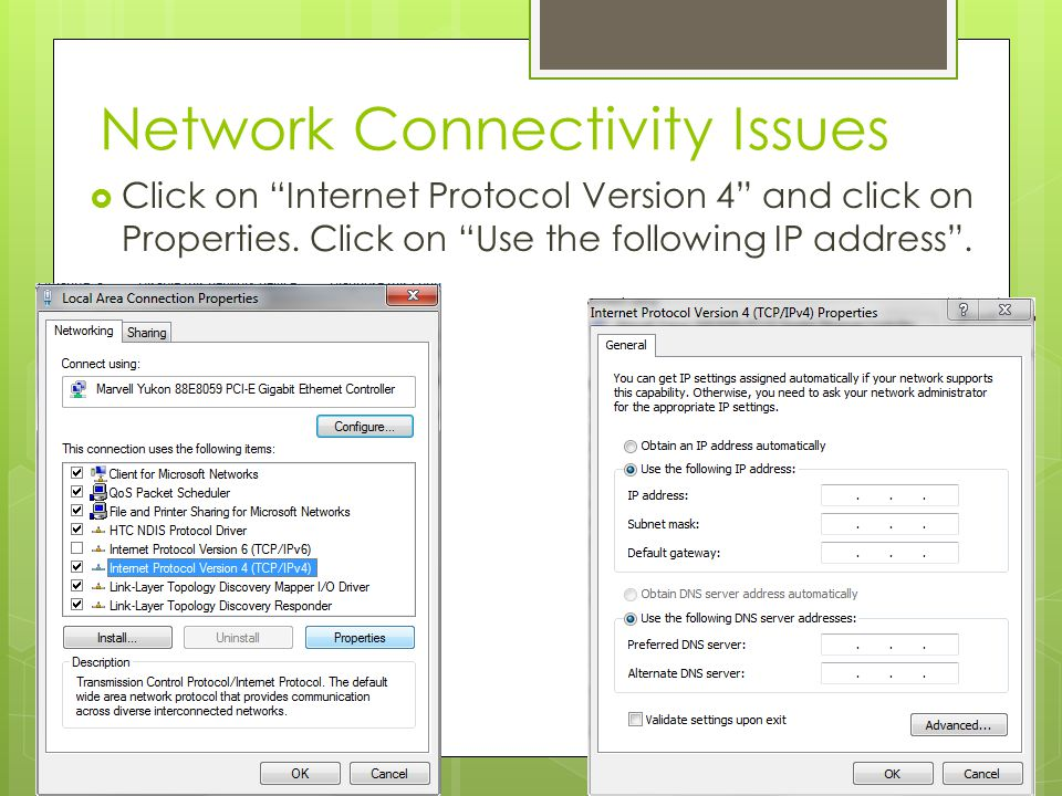 Network Connectivity Issues  Click on Internet Protocol Version 4 and click on Properties.