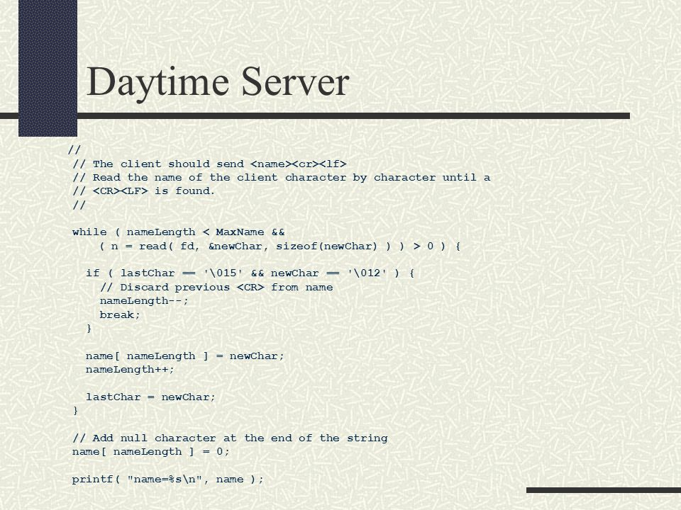 Daytime Server // // The client should send // Read the name of the client character by character until a // is found.