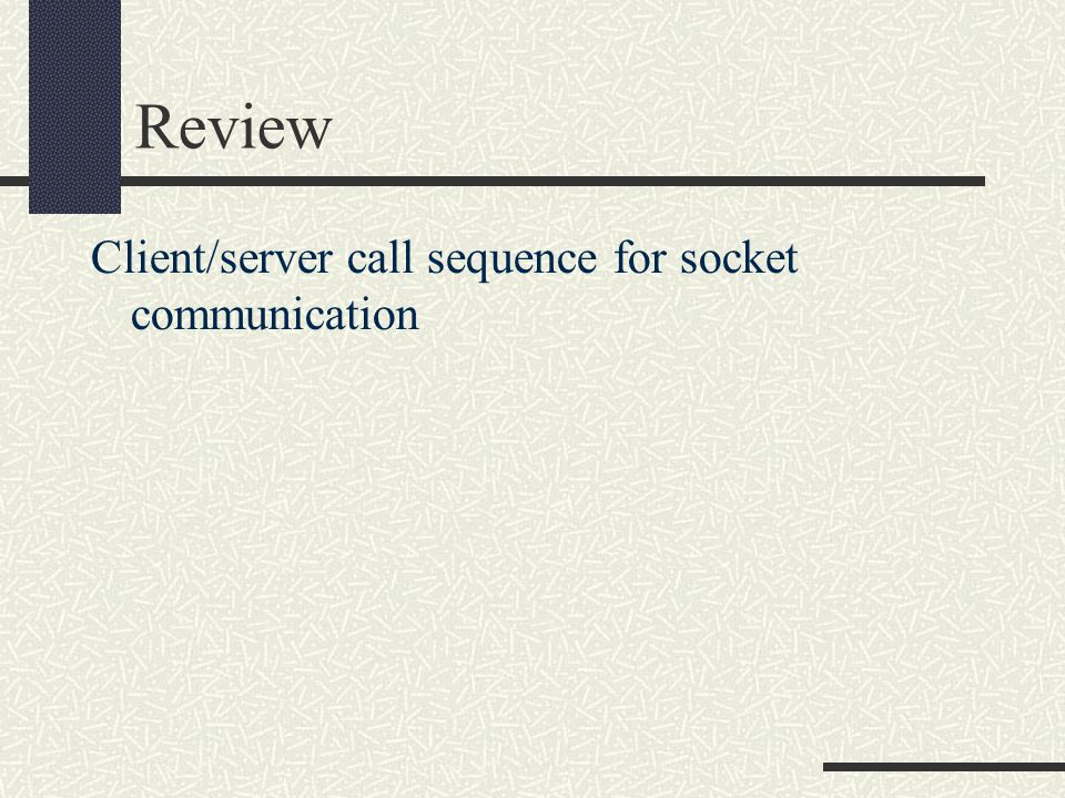 Review Client/server call sequence for socket communication