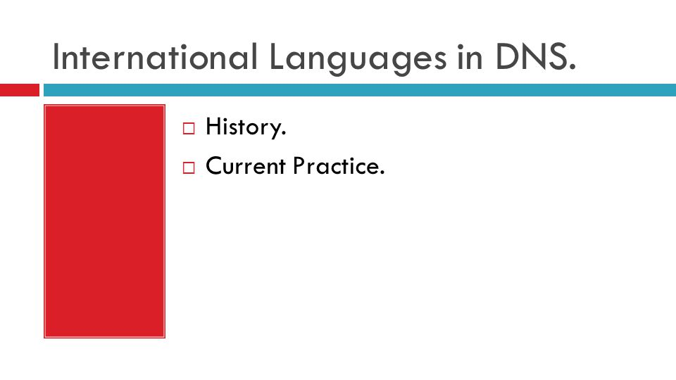 International Languages in DNS.  History.  Current Practice.