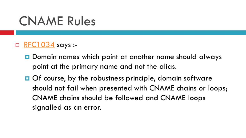 CNAME Rules  RFC1034 says :- RFC1034  Domain names which point at another name should always point at the primary name and not the alias.  Of cours