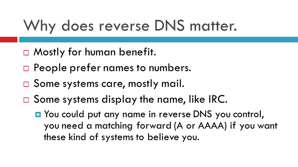Why does reverse DNS matter.  Mostly for human benefit.  People prefer names to numbers.  Some systems care, mostly mail.  Some systems display th