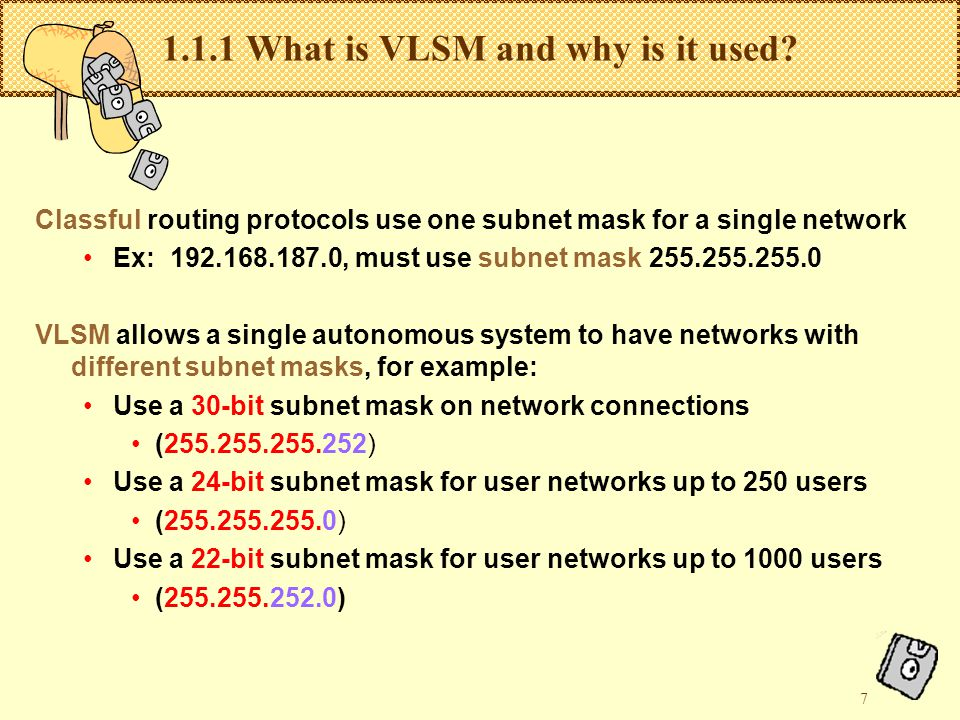 7 1.1.1 What is VLSM and why is it used.