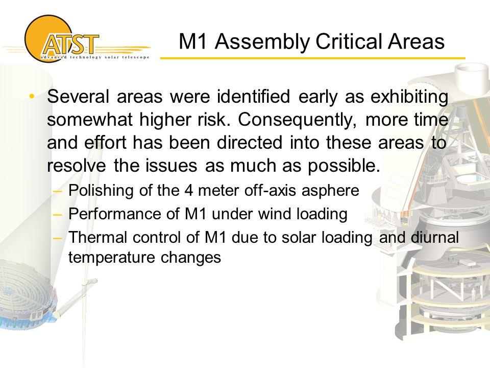M1 Assembly Critical Areas Several areas were identified early as exhibiting somewhat higher risk. Consequently, more time and effort has been directe