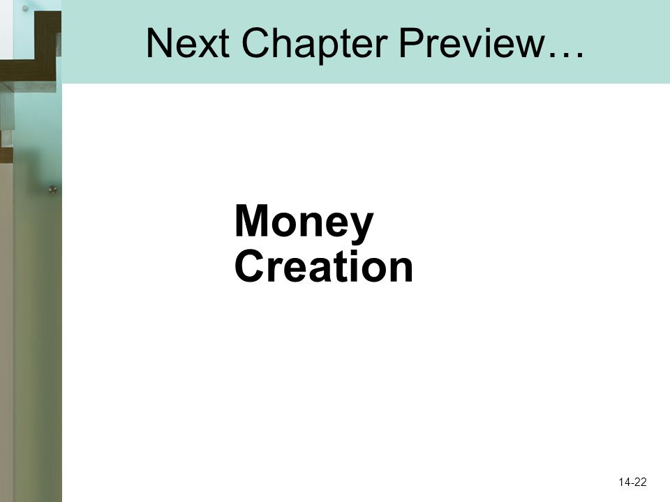 Next Chapter Preview… Money Creation 14-22