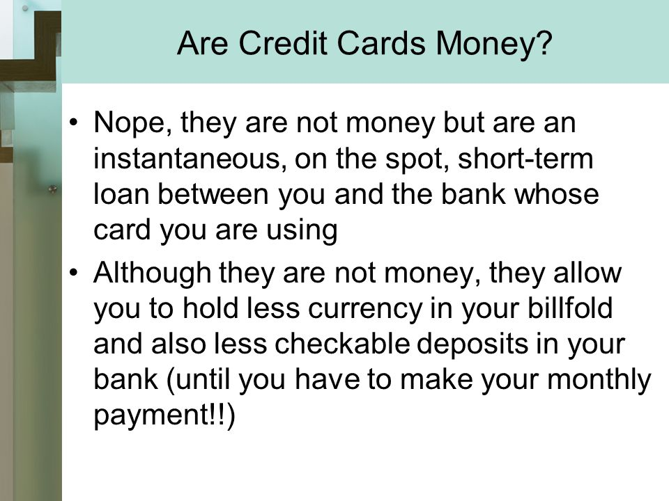 Are Credit Cards Money.