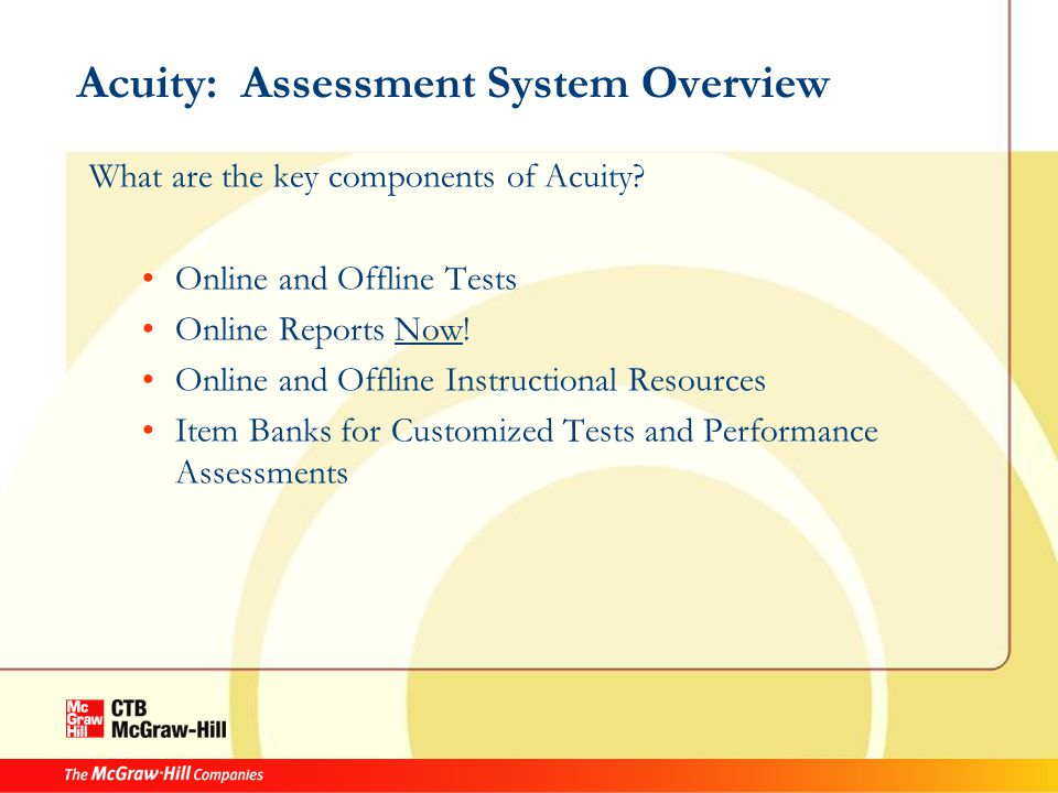Acuity: Assessment System Overview What are the key components of Acuity.