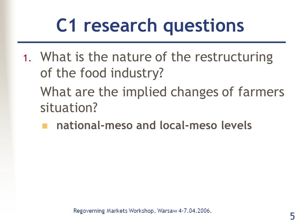 Regoverning Markets Workshop, Warsaw 4-7.04.2006.6 C1 research questions 2.