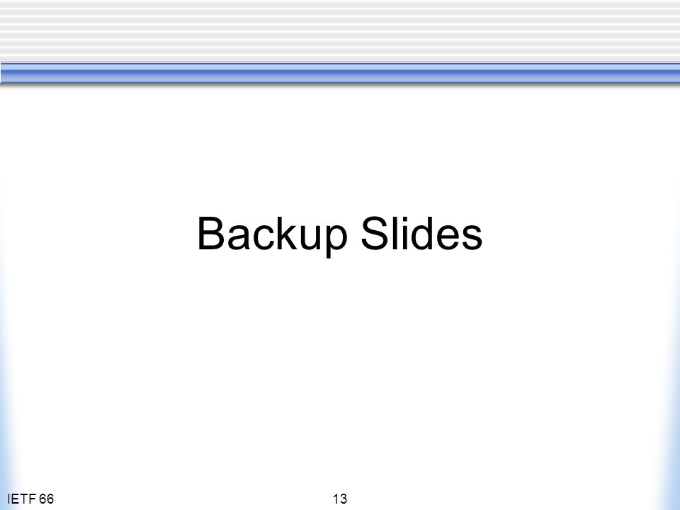 IETF 6613 Backup Slides