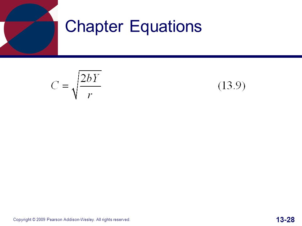 Copyright © 2009 Pearson Addison-Wesley. All rights reserved. 13-28 Chapter Equations