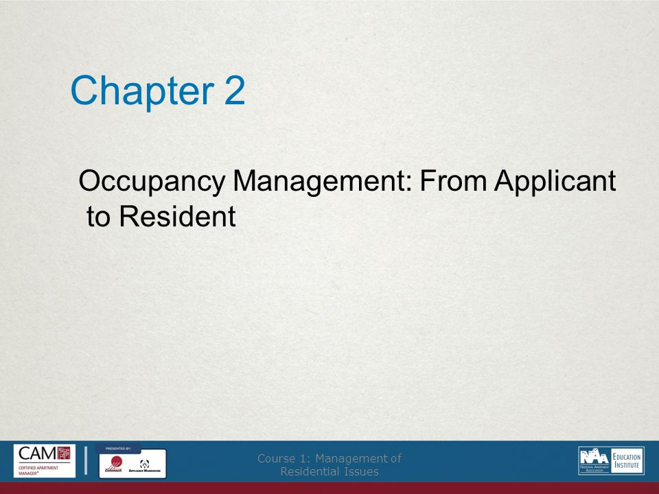 Chapter 2 Occupancy Management: From Applicant to Resident Course 1: Management of Residential Issues