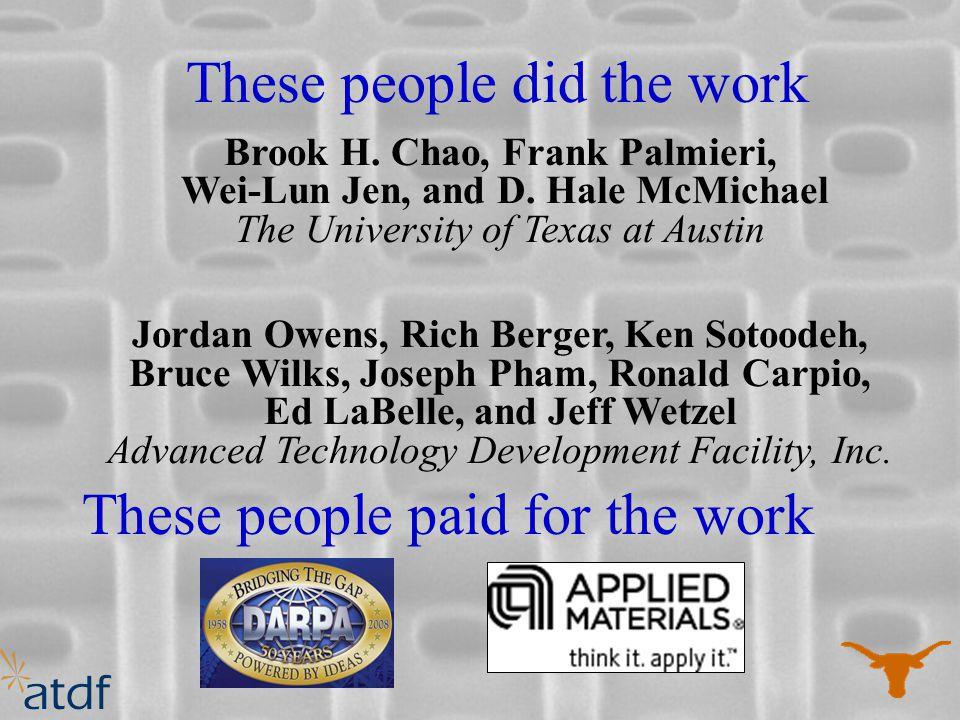 Brook H. Chao, Frank Palmieri, Wei-Lun Jen, and D. Hale McMichael The University of Texas at Austin Jordan Owens, Rich Berger, Ken Sotoodeh, Bruce Wil