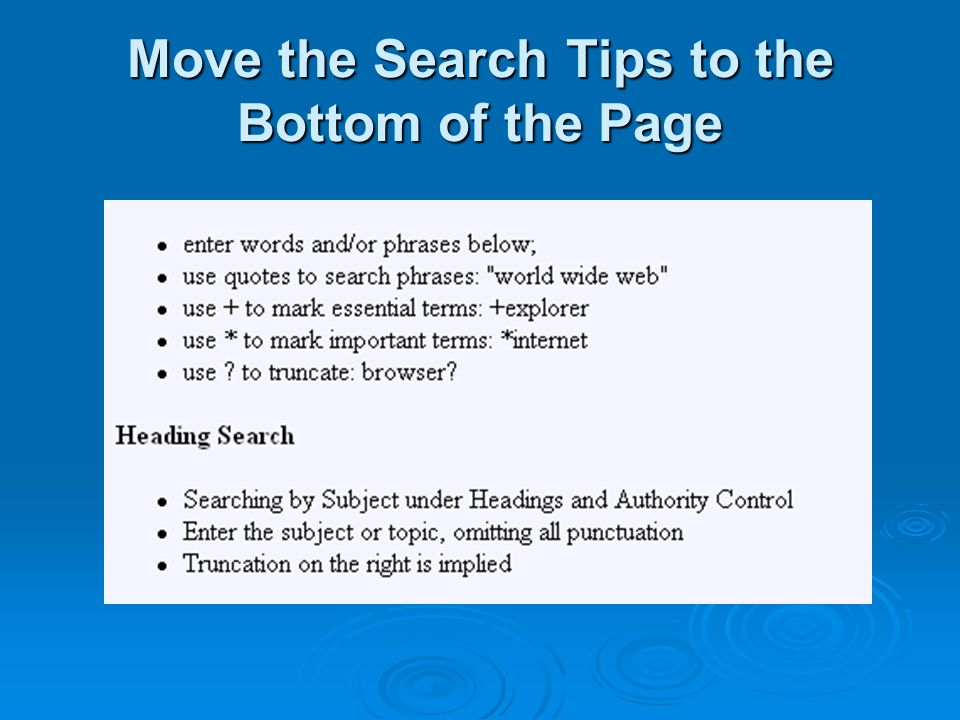 Move the Search Tips to the Bottom of the Page