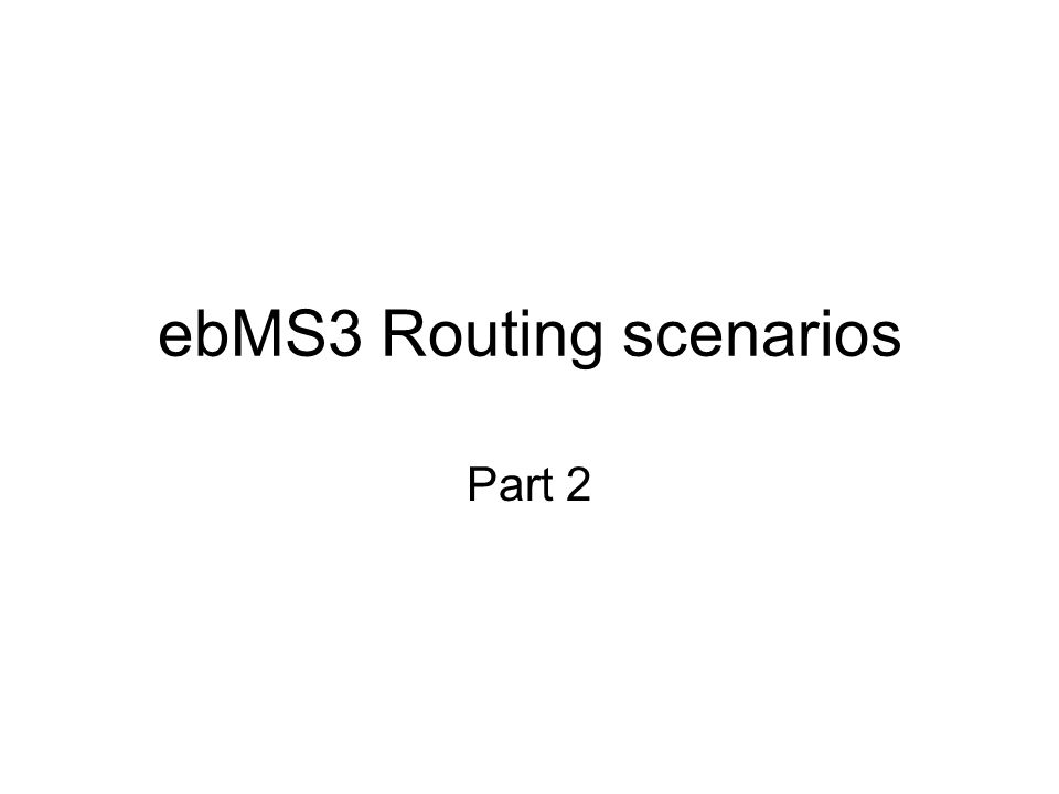 ebMS3 Routing scenarios Part 2