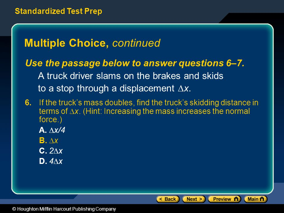 Standardized Test Prep © Houghton Mifflin Harcourt Publishing Company Multiple Choice, continued Use the passage below to answer questions 6–7.
