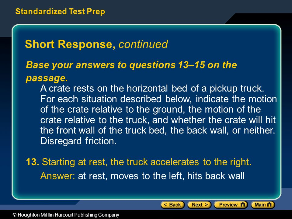 Standardized Test Prep © Houghton Mifflin Harcourt Publishing Company Short Response, continued Base your answers to questions 13–15 on the passage.