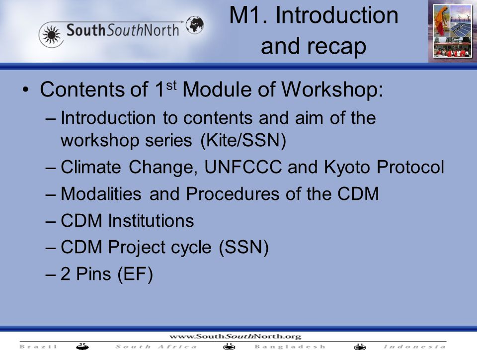 M1. Introduction and recap Contents of 1 st Module of Workshop: –Introduction to contents and aim of the workshop series (Kite/SSN) –Climate Change, U