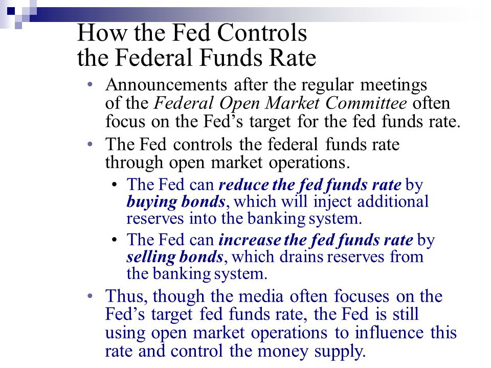 How the Fed Controls the Federal Funds Rate Announcements after the regular meetings of the Federal Open Market Committee often focus on the Fed's tar
