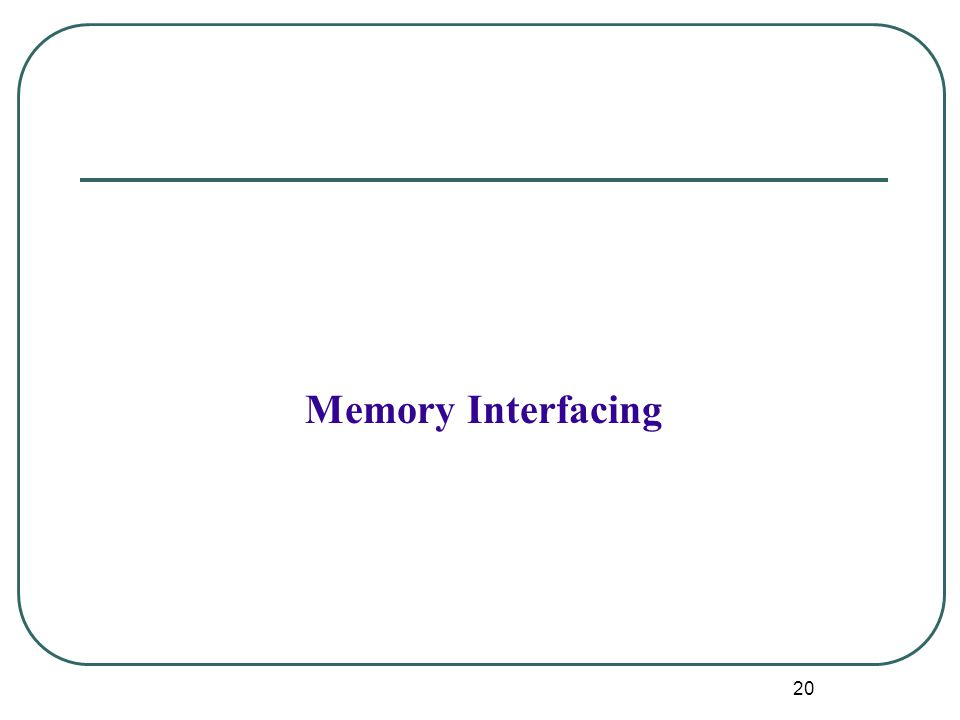 Memory Interfacing 20